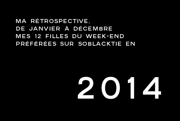 soblacktie,magazine,fashion,mode,luxe,luxury,rétrospective,sélection,sélection 2014,2014,best of,best of 2014,meilleurs,articles,blog,french,blogger,blogueur,france,français,tendances,trends,glamour,élégance,homme,élégant,dandy,dandies,post,selection,design,art,arts,creation,fille,girl,week-end,fashion magazine,magazine mode,editorial,edito,modèle,modeling,top model,fashion photographer,photographe de mode,photographe,photographer
