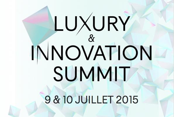 luxury & innovation summit,luxury,innovation,summit,salon du luxe,salon,luxe,paris,juillet,july,2015,trends,tendances,recherches,prospectives,réflexions,think tank