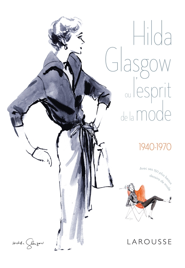 hilda glasgow,fashion,mode,illustratrice,illustrator,luxe,luxury,designer,fashion magazine,magazine de mode,illustrer,tendances,trends,livre,book,larousse
