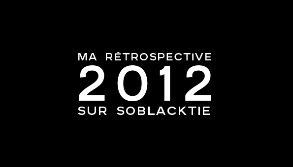 soblacktie,fashion,mode,luxe,luxury,rétrospective,retrospective,2012,best of,meilleur,articles,magazine,blog,post,sélection,selection