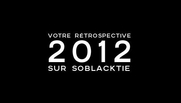 soblacktie,fashion,mode,luxe,luxury,rétrospective,retrospective,2012,best of,meilleur,articles,magazine,blog,post,sélection,selection